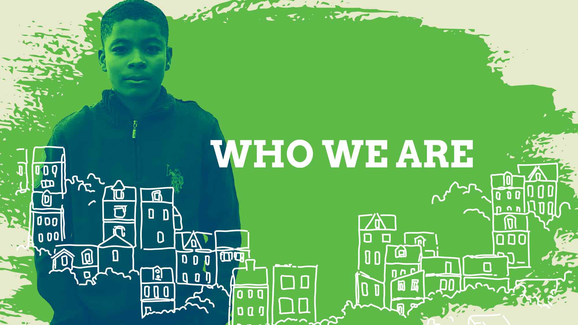 graphic with little boy, text: Who We Are